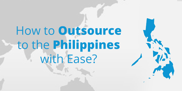 How to Outsource to the Philippines with Ease